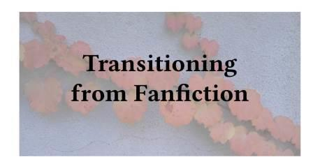 Adventures in Career Changing | Janet Gershen-Siegel | Transitioning from Fanfiction