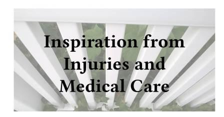 Getting inspiration from injuries and medical care